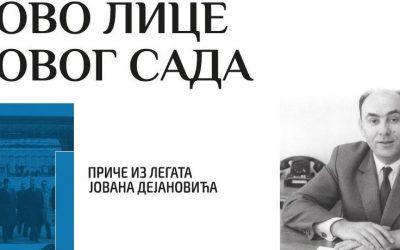 Ново лице Новог Сада – приче из Легата Јована Дејановића