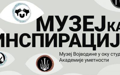 Музеј као инспирација – Музеј Војводине у оку студената академије уметности
