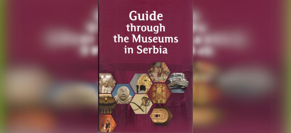 Vodič kroz muzeje Srbije na engleskom jeziku – Guide through the Museums in Serbia