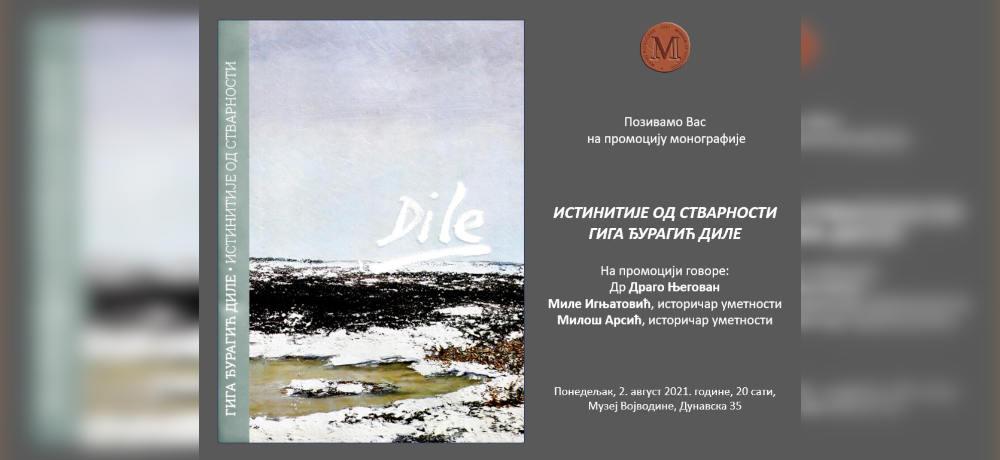 Promocija monografije ISTINITIJE OD STVARNOSTI – GIGA ĐURAGIĆ DILE